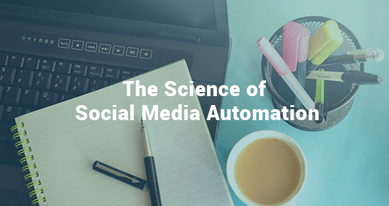 The Science of Social Media Automation