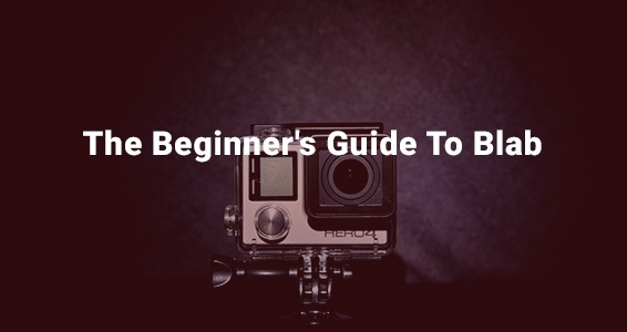 The Beginners Guide To Blab