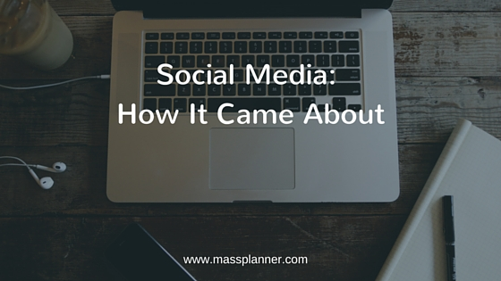 Social Media How It Came About