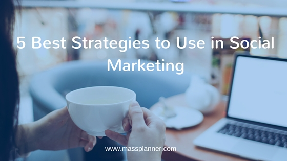 5 Best Strategies to Use in Social Marketing