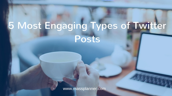 5 Most Engaging Types of Twitter Posts (2)