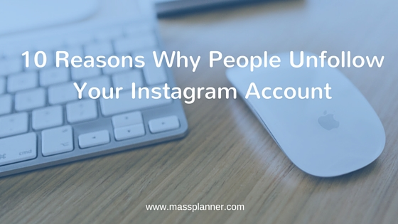 10 Reasons Why People Unfollow Your Instagram Account