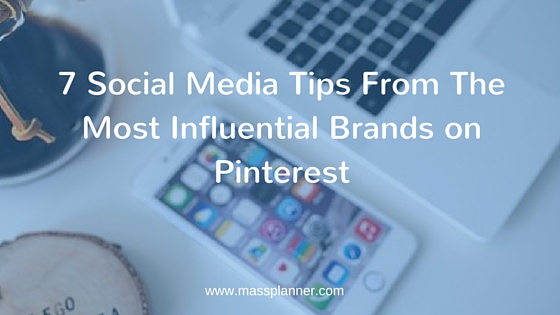 7 Social Media Tips From The Most Influential Brands on Pinterest