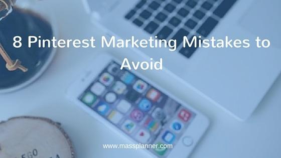 8 Pinterest Marketing Mistakes to Avoid