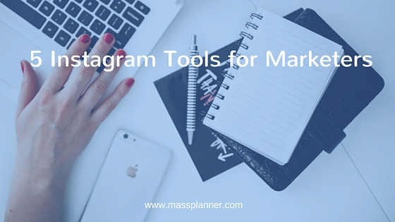 5 Instagram Tools for Marketers