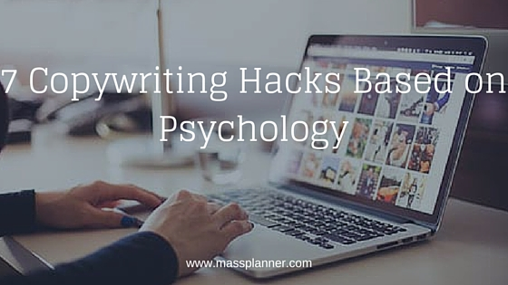 7 Copywriting Hacks Based on Psychology