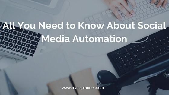 All You Need to Know About Social Media Automation
