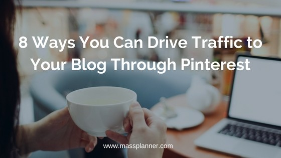 8 Ways You Can Drive Traffic to Your Blog Through Pinterest