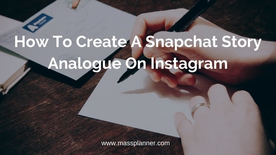 How To Create A Snapchat Story Analogue On Instagram