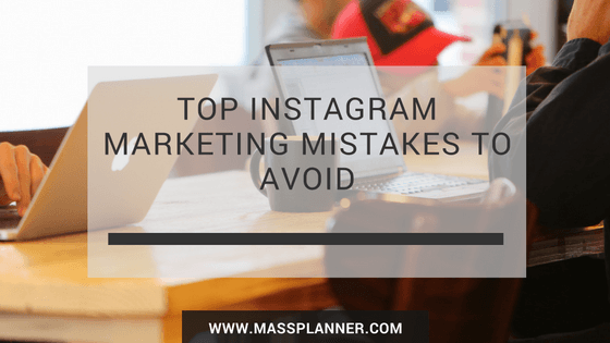 Top Instagram Marketing Mistakes to Avoid