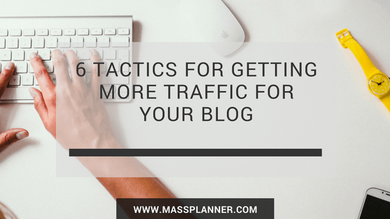 6-tactics-for-getting-more-traffic-for-your-blog