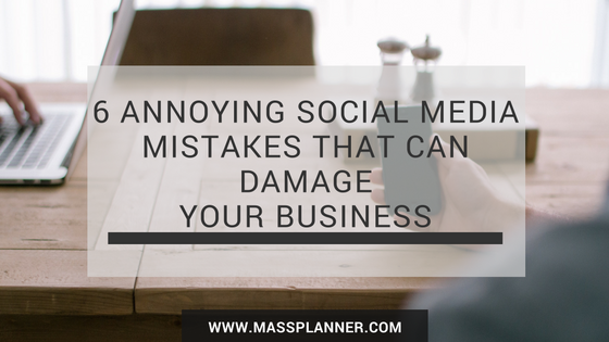 6-annoying-social-media-mistakes-that-can-damage-your-business
