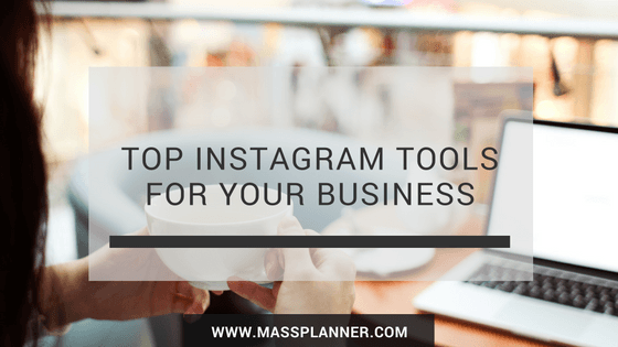 top-instagram-tools-for-your-business