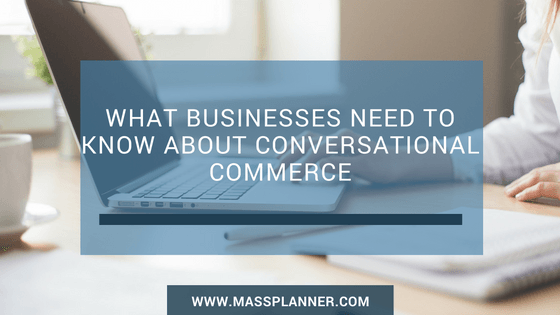 what-businesses-need-to-know-about-conversational-commerce